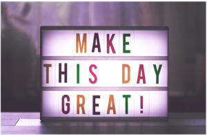 Why staying positive is important- Make this day great!